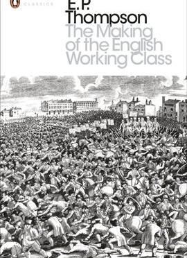 Texte/  Thomas Bolmain: Sur le concept deconscience de classe dans «La Formation de la classe ouvrière anglaise», et au-delà